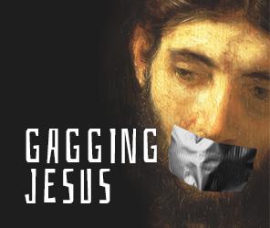 Gagging Jesus