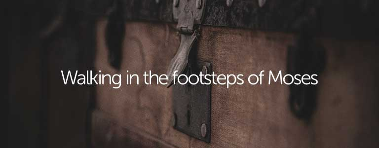 Walking in the footsteps of Moses